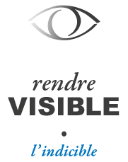 rendre visible l'indicible